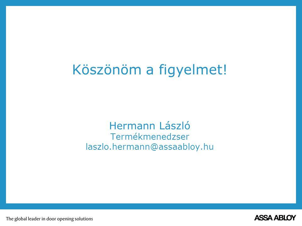 Köszönöm a figyelmet! Hermann László Termékmenedzser laszlo.hermann@assaabloy.hu