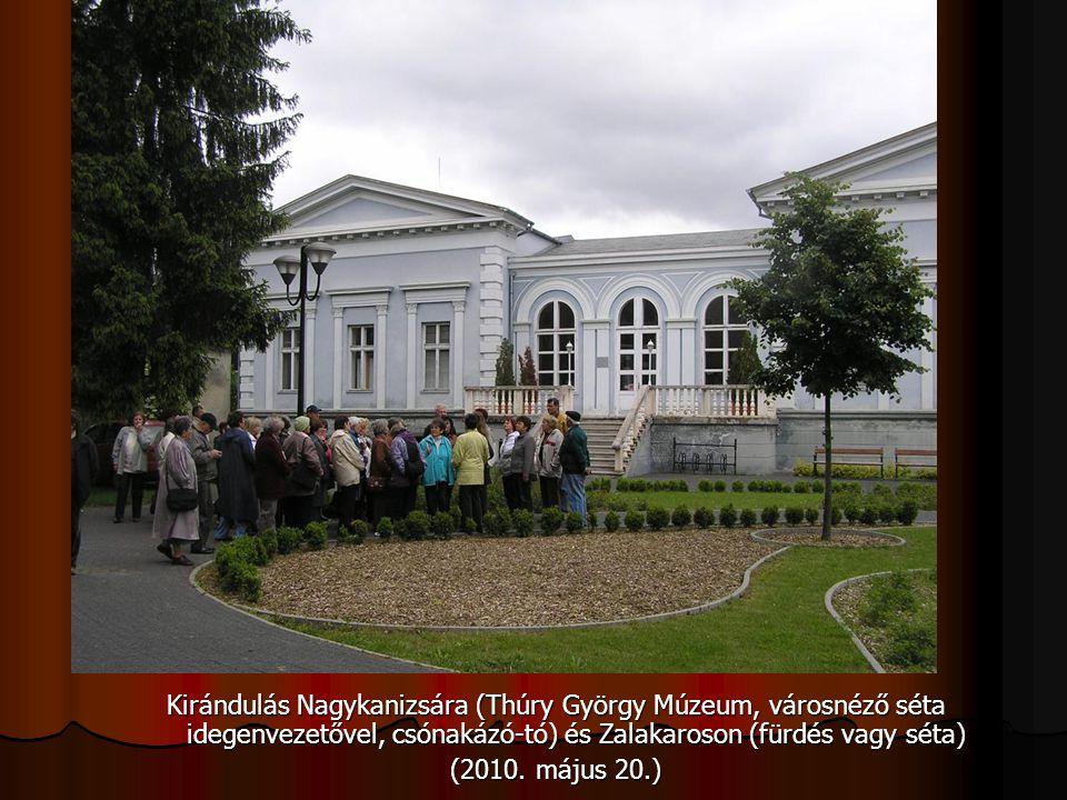 Kirándulás Nagykanizsára (Thúry György Múzeum, városnéző séta idegenvezetővel, csónakázó-tó) és Zalakaroson (fürdés vagy séta) (2010. május 20.)