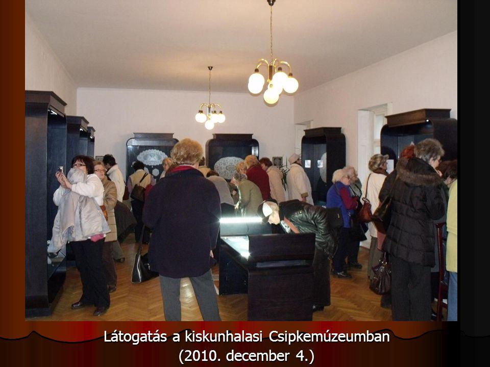Látogatás a kiskunhalasi Csipkemúzeumban (2010. december 4.)