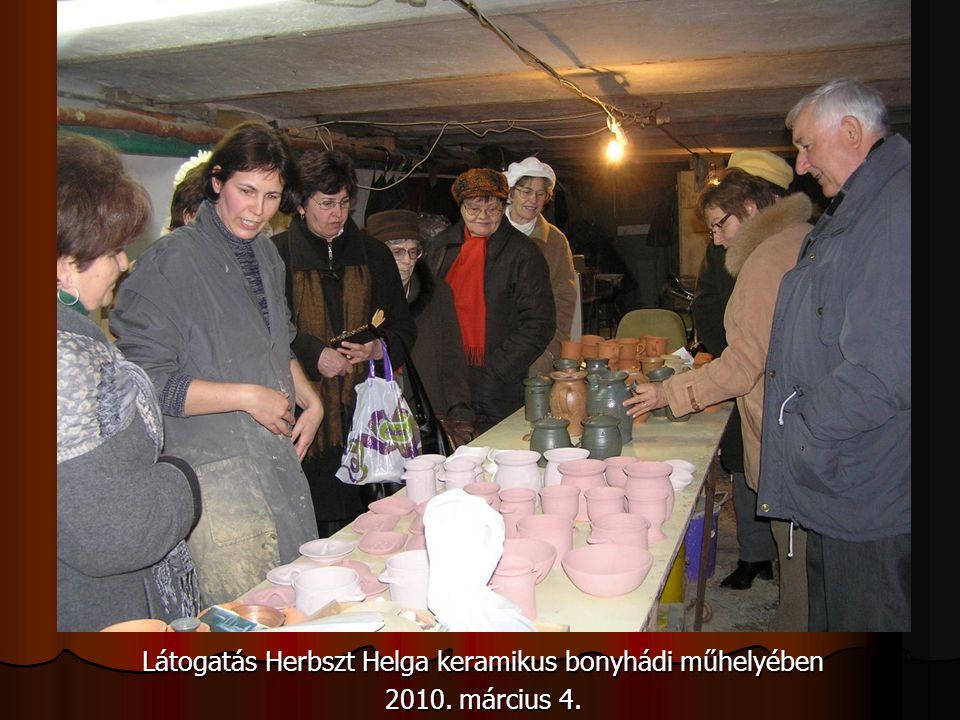 Látogatás Herbszt Helga keramikus bonyhádi műhelyében 2010. március 4.