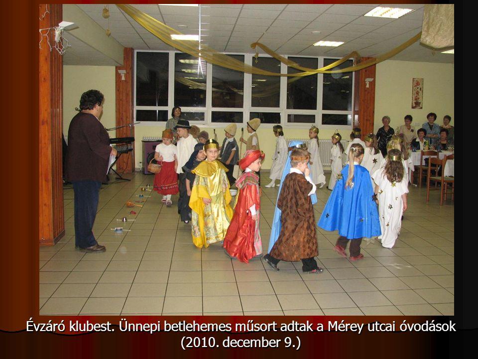 Évzáró klubest. Ünnepi betlehemes műsort adtak a Mérey utcai óvodások (2010. december 9.)