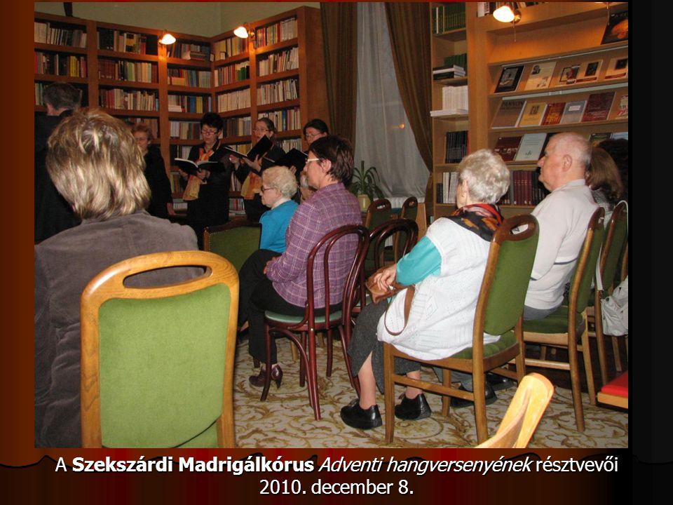 A Szekszárdi Madrigálkórus Adventi hangversenyének résztvevői 2010. december 8.