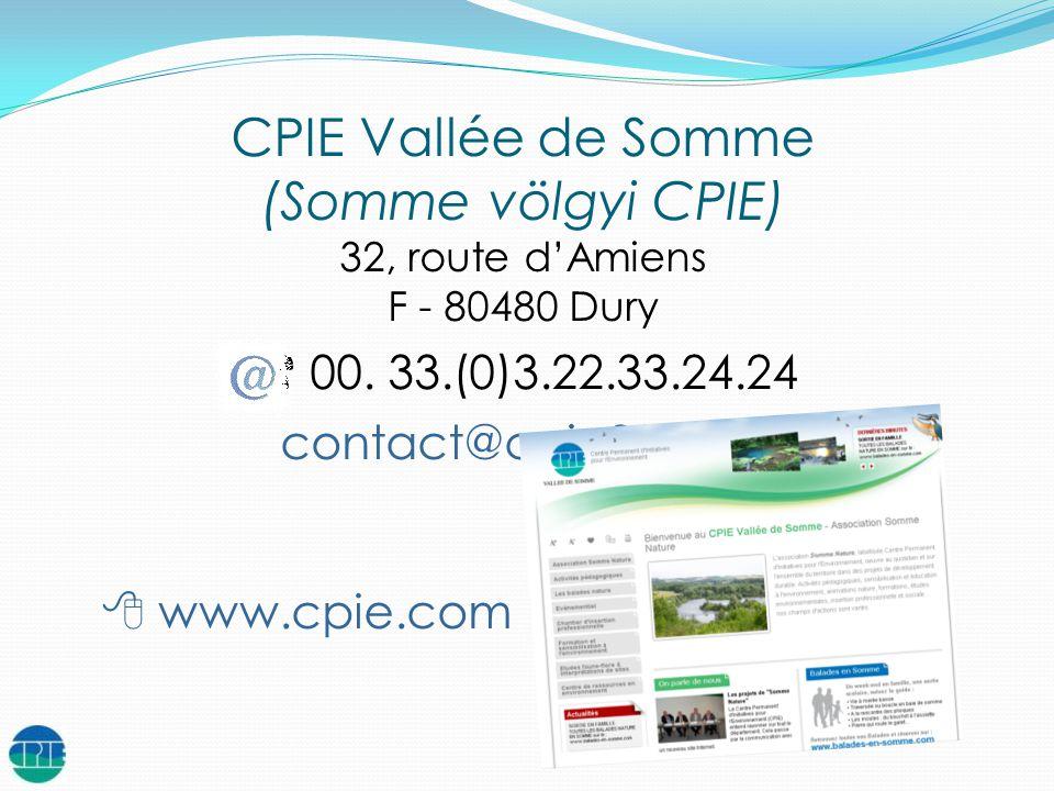 CPIE Vallée de Somme (Somme völgyi CPIE) 32, route d'Amiens F - 80480 Dury  00.