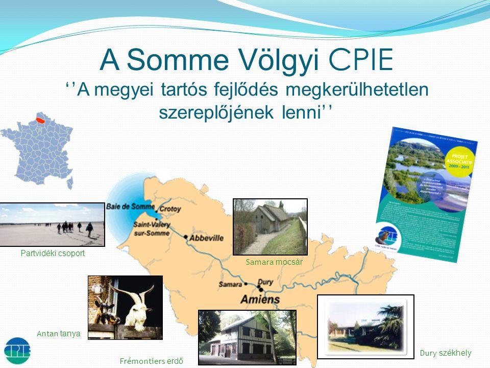 A Somme Völgyi CPIE '' A megyei tartós fejlődés megkerülhetetlen szereplőjének lenni '' Dury székhely Samara mocsár Antan tanya Frémontiers erdő Partvidéki csoport