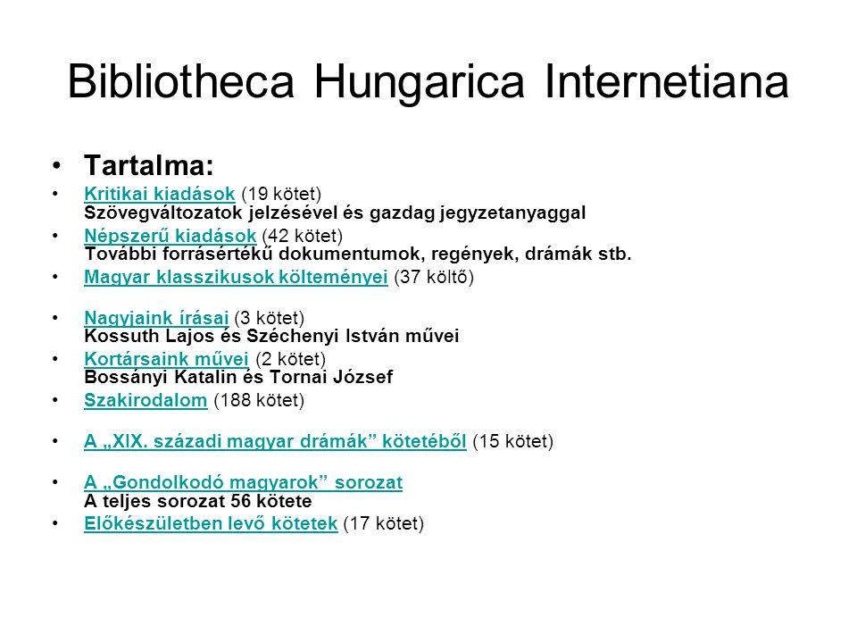 Bibliotheca Hungarica Internetiana •Tartalma: •Kritikai kiadások (19 kötet) Szövegváltozatok jelzésével és gazdag jegyzetanyaggalKritikai kiadások •Né