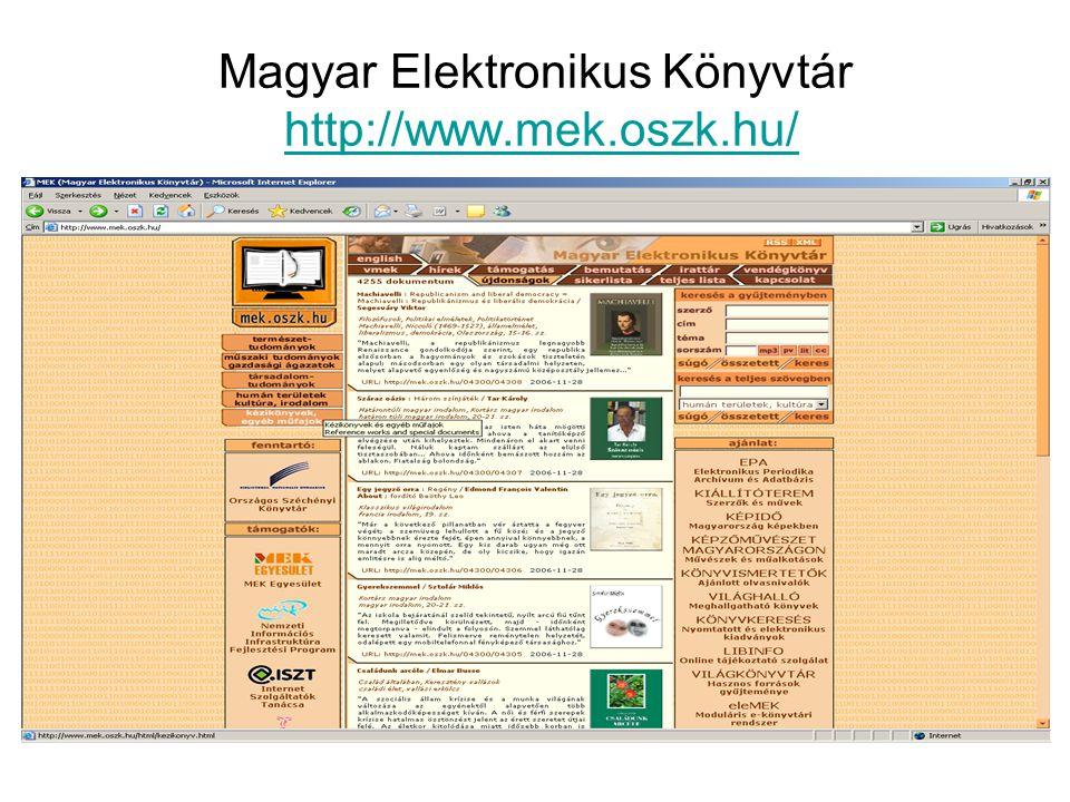Magyar Elektronikus Könyvtár •1994-ben alakult •Gyűjtőköre: A MEK-ben csak magyar nyelvű vagy magyar ill.
