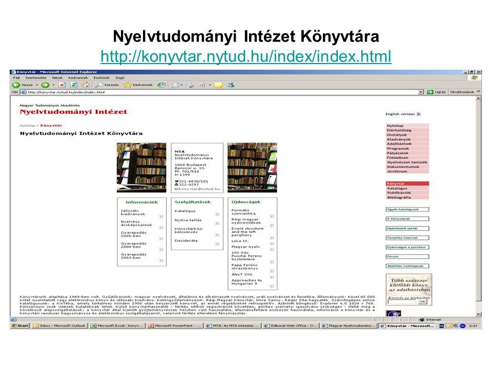Nyelvtudományi Intézet Könyvtára http://konyvtar.nytud.hu/index/index.html http://konyvtar.nytud.hu/index/index.html
