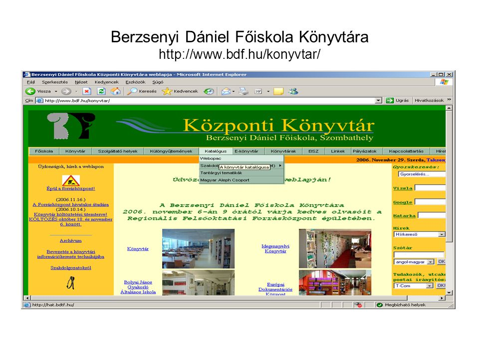 Berzsenyi Dániel Főiskola Könyvtára http://www.bdf.hu/konyvtar/