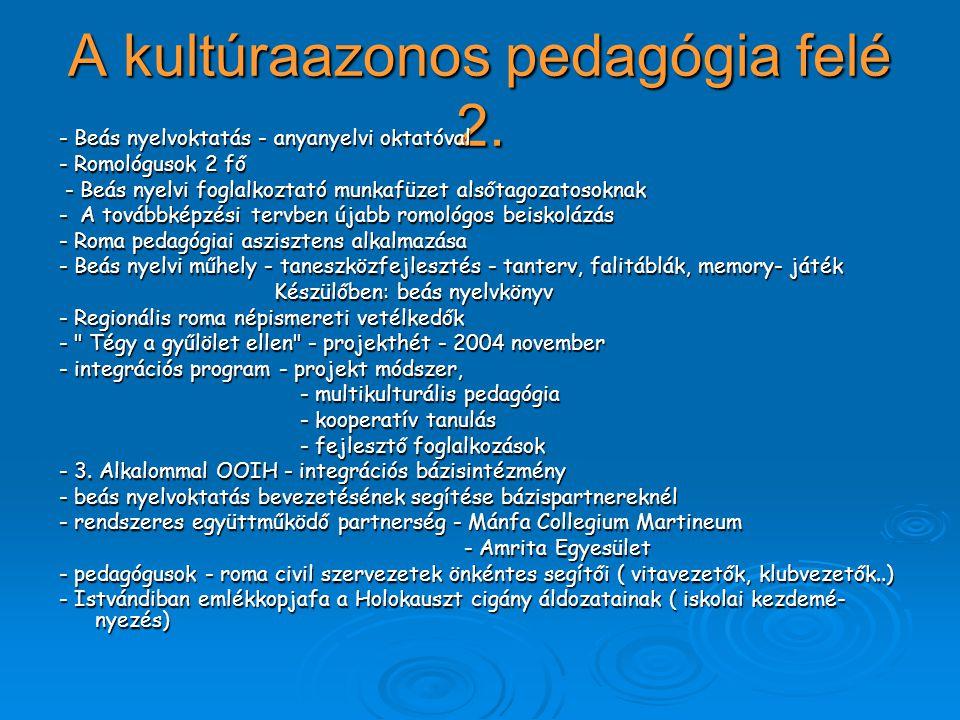 A kultúraazonos pedagógia felé 2. - Beás nyelvoktatás - anyanyelvi oktatóval - Romológusok 2 fő - Beás nyelvi foglalkoztató munkafüzet alsőtagozatosok