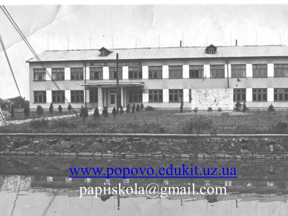 www.popovo.edukit.uz.ua papiiskola@gmail.com