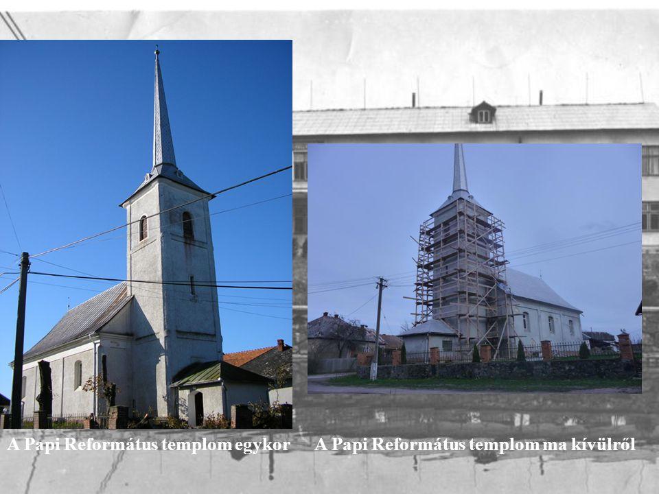 A Papi Református templom egykorA Papi Református templom ma kívülről