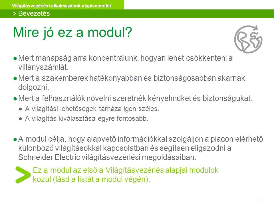 3 Világításvezérlési alkalmazások alapismeretei Mire jó ez a modul.