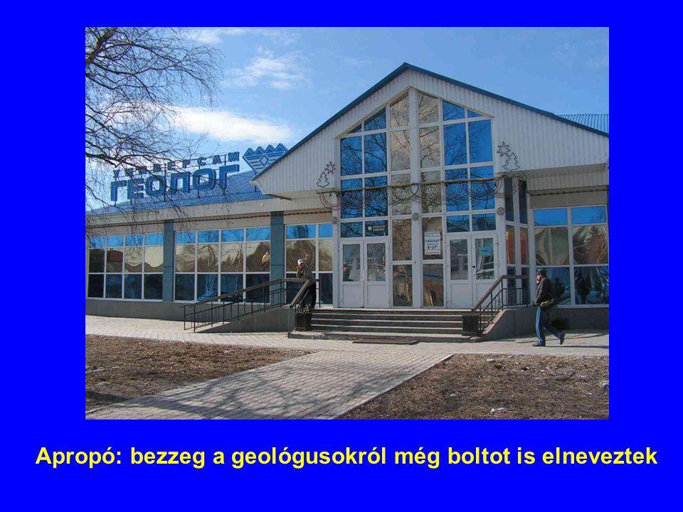 Apropó: bezzeg a geológusokról még boltot is elneveztek