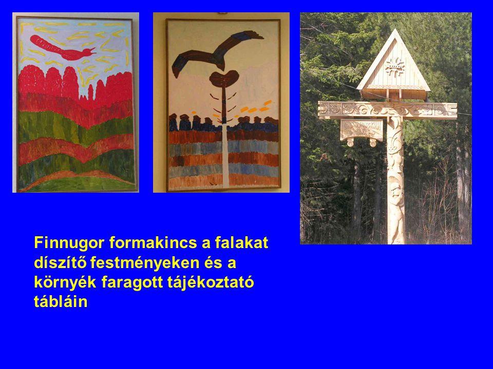 Finnugor formakincs a falakat díszítő festményeken és a környék faragott tájékoztató tábláin