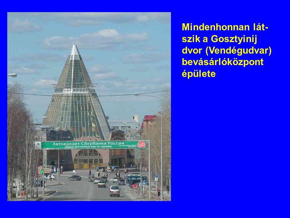 Mindenhonnan lát- szik a Gosztyinij dvor (Vendégudvar) bevásárlóközpont épülete