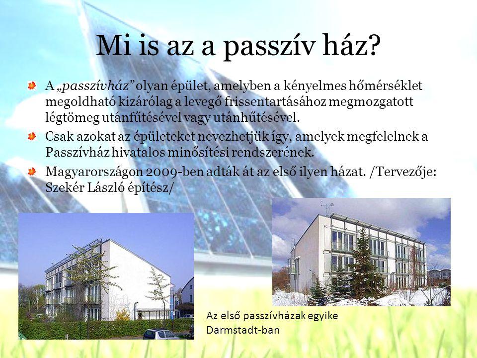 Az ökoházak fő típusai Aktív háza: A megújuló energiaforrások hasznosítása mechanikai rendszerekkel: napkollektorok, hőszivattyúk, széerőművek stb… Passzív ház: A megújuló energiaforrások passzív hasznosítása, elsősorban napenergia, hőtárolók ~speciális üvegezés, rétegesebb hőszigetelés, napterek Hibrid ház: Lényegében a passzív és az aktív ház ötvözete ~jellegében passzív, de mechanikai rásegítéssel