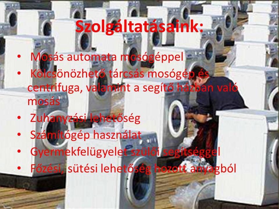 Szolgáltatásaink: • Mosás automata mosógéppel • Kölcsönözhető tárcsás mosógép és centrifuga, valamint a segítő házban való mosás • Zuhanyzási lehetőség • Számítógép használat • Gyermekfelügyelet szülői segítséggel • Főzési, sütési lehetőség hozott anyagból