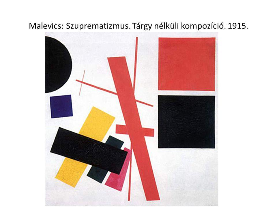 Malevics: Szuprematizmus. Tárgy nélküli kompozíció. 1915.