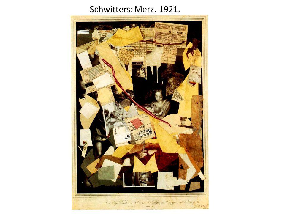 Schwitters: Merz. 1921.