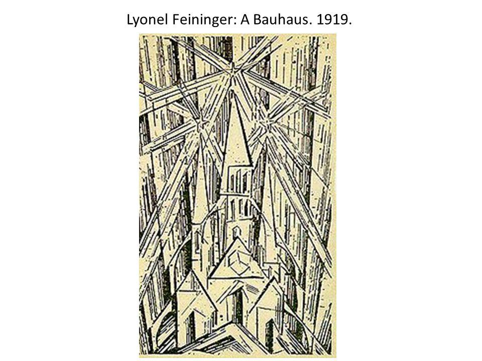 Lyonel Feininger: A Bauhaus. 1919.