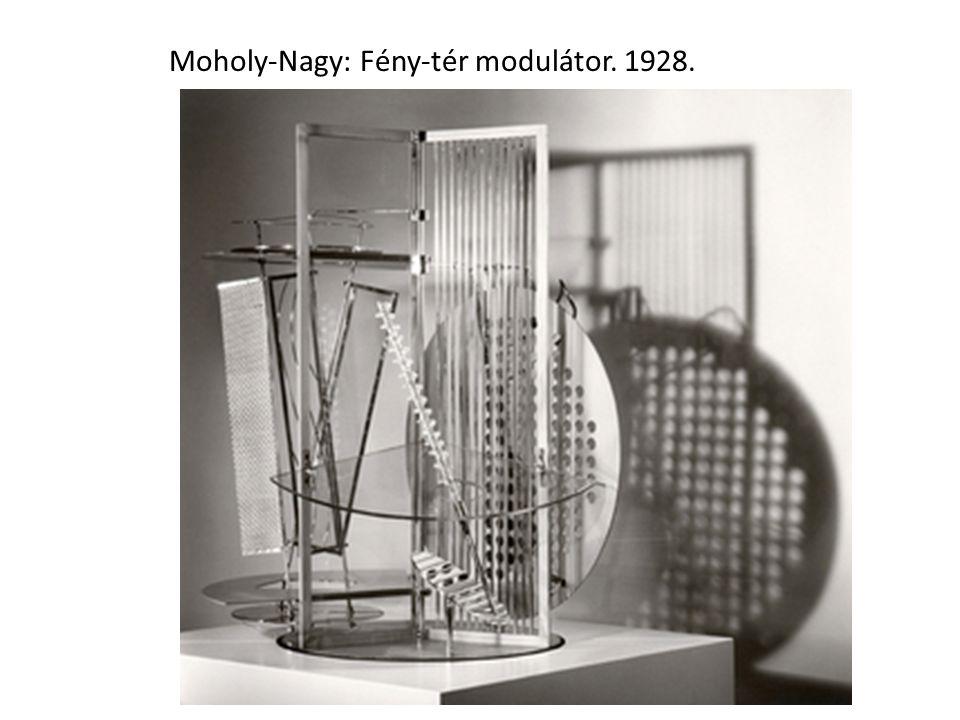 Moholy-Nagy: Fény-tér modulátor. 1928.