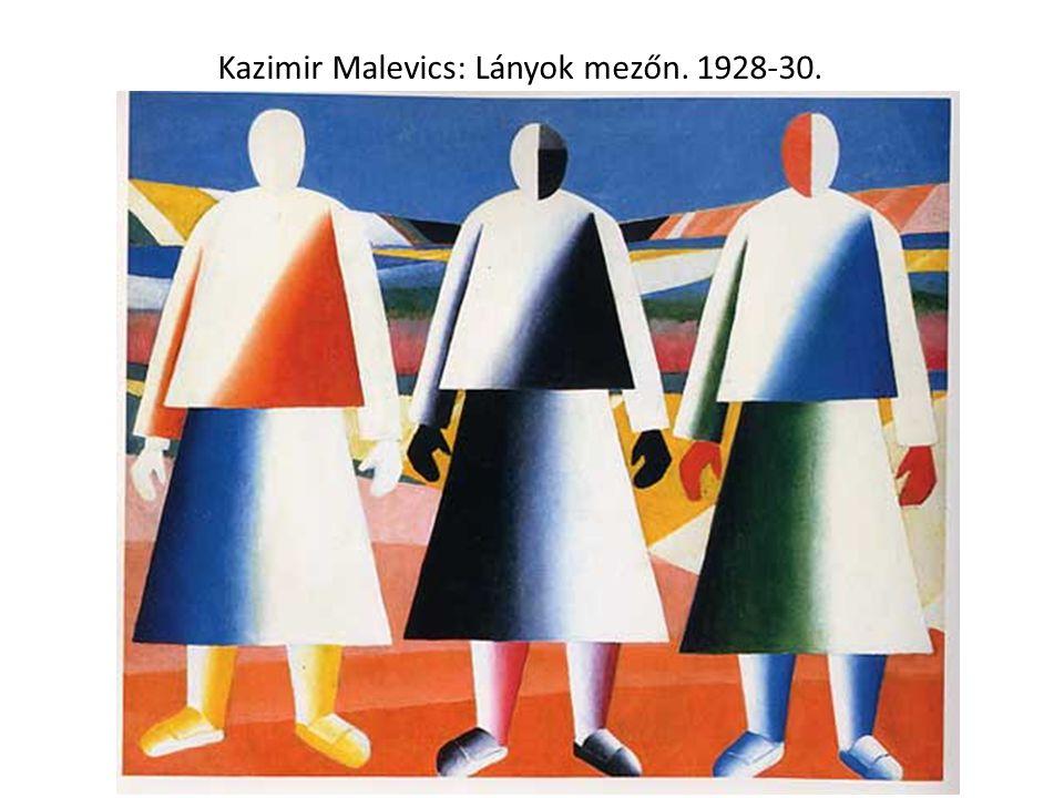 Kazimir Malevics: Lányok mezőn. 1928-30.