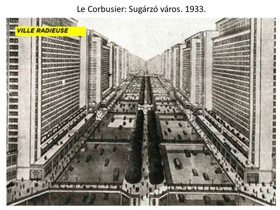 Le Corbusier: Sugárzó város. 1933.