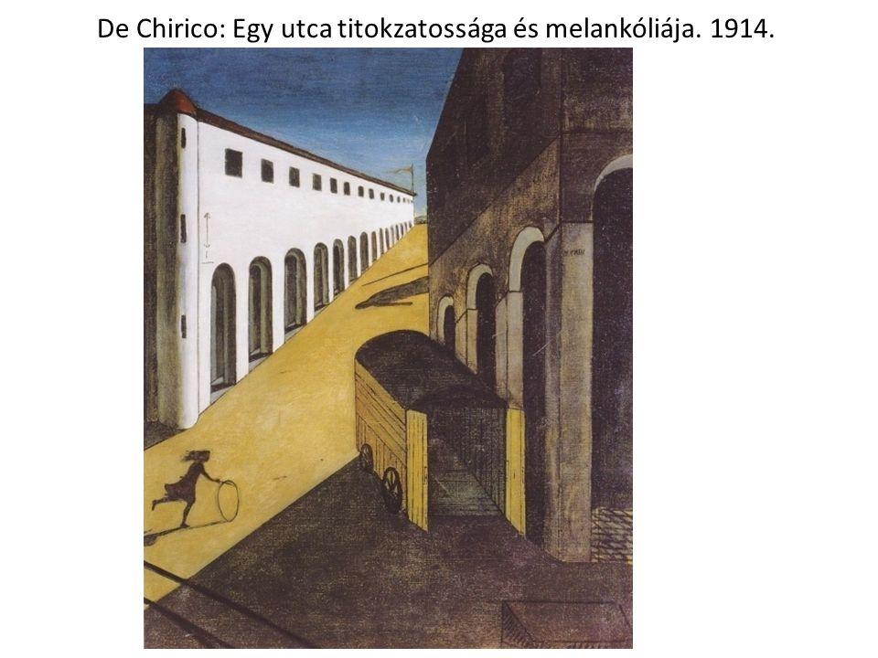 De Chirico: Egy utca titokzatossága és melankóliája. 1914.