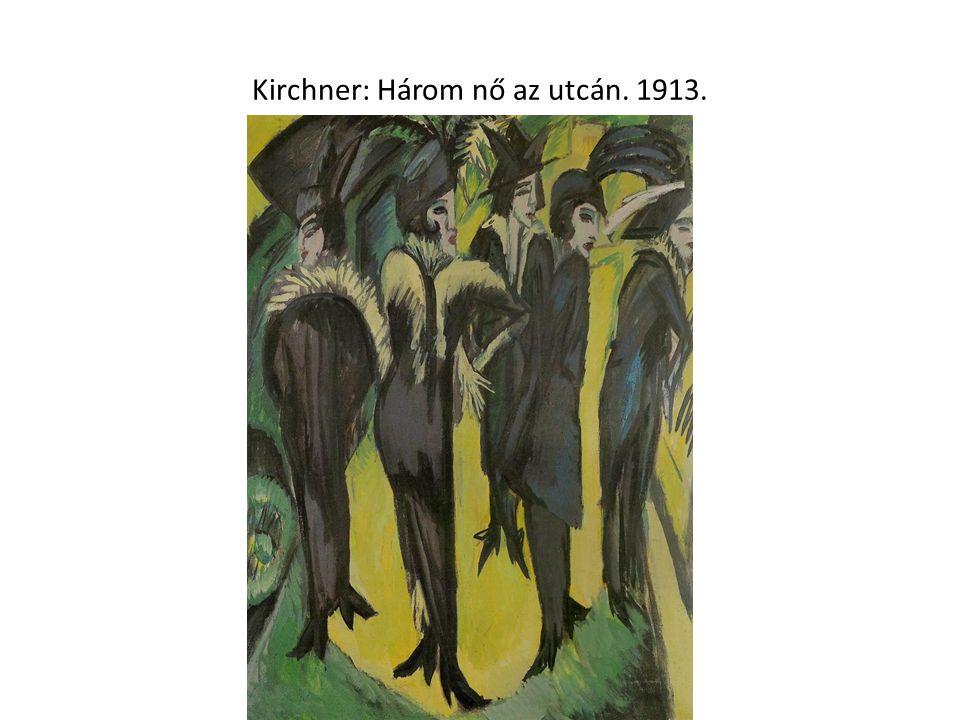 Kirchner: Három nő az utcán. 1913.