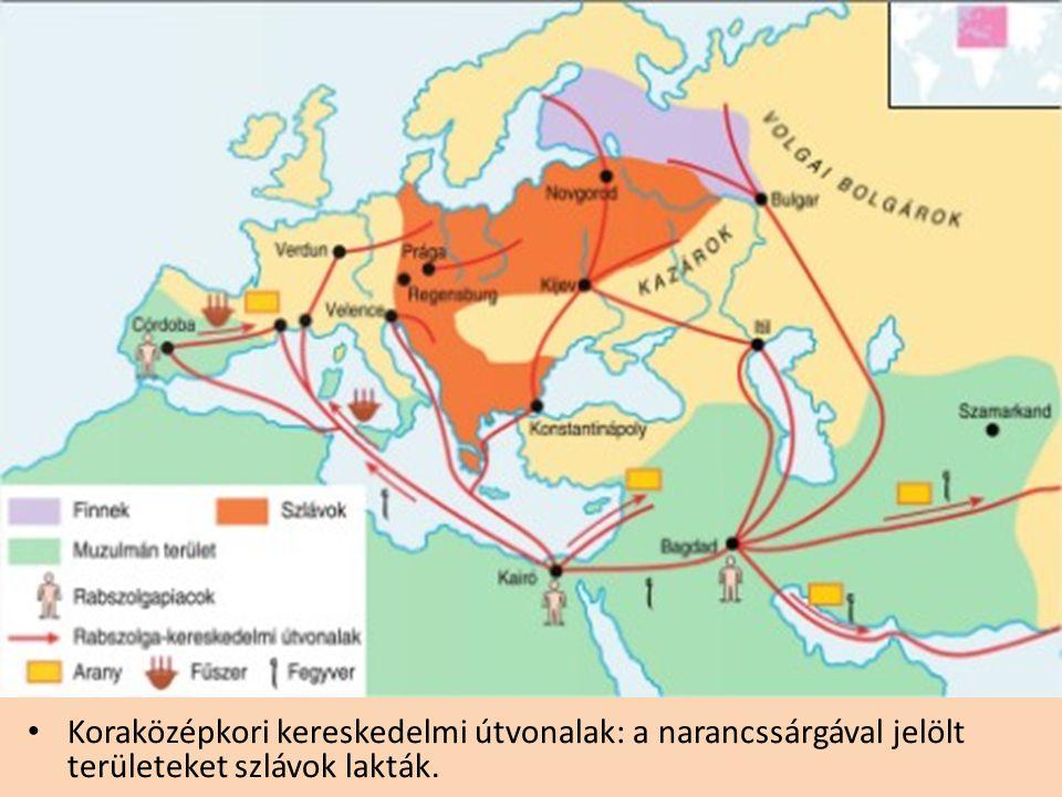 • Koraközépkori kereskedelmi útvonalak: a narancssárgával jelölt területeket szlávok lakták.