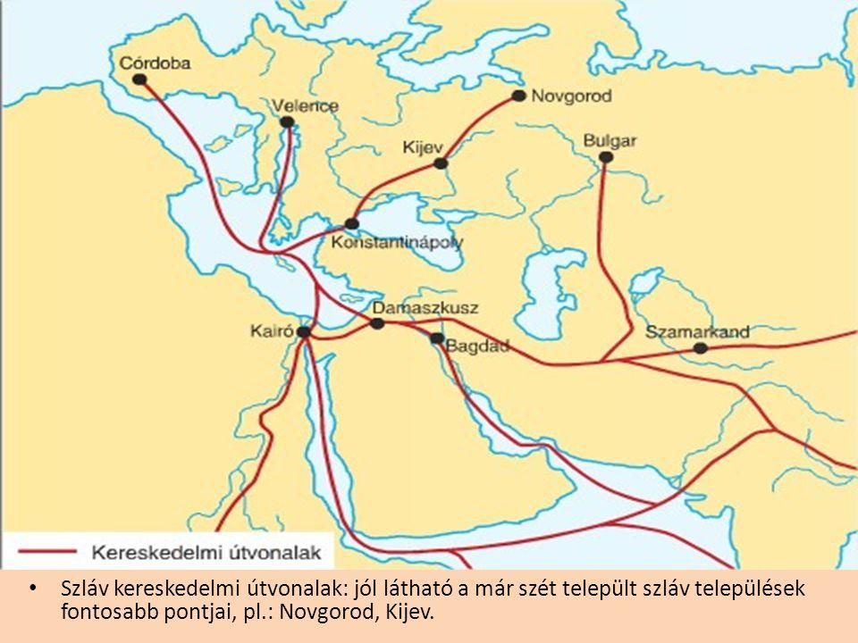 • Szláv kereskedelmi útvonalak: jól látható a már szét települt szláv települések fontosabb pontjai, pl.: Novgorod, Kijev.