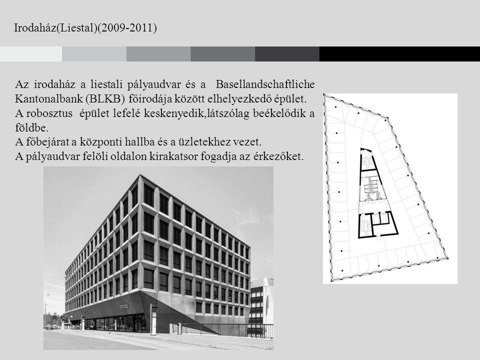 Irodaház(Liestal)(2009-2011) Az irodaház a liestali pályaudvar és a Basellandschaftliche Kantonalbank (BLKB) főirodája között elhelyezkedő épület.