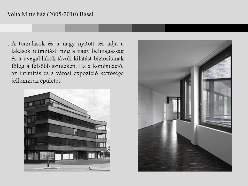 Volta Mitte ház (2005-2010) Basel.A torzulások és a nagy nyitott tér adja a lakások intimitást, míg a nagy belmagasság és a üvegablakok távoli kilátást biztosítanak főleg a felsőbb szinteken.