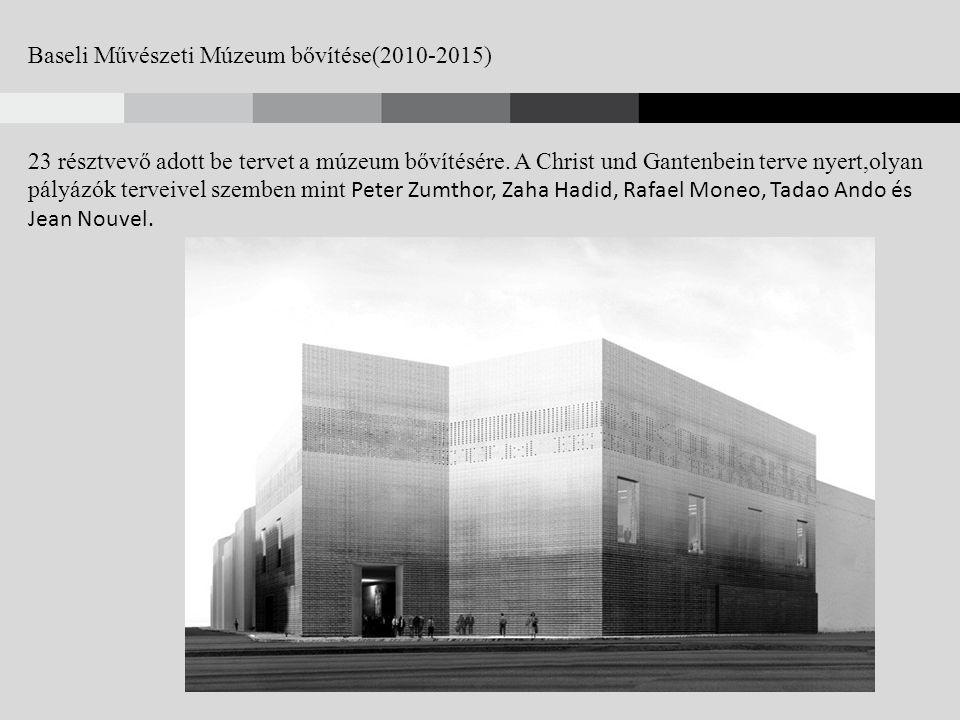 Baseli Művészeti Múzeum bővítése(2010-2015) 23 résztvevő adott be tervet a múzeum bővítésére.