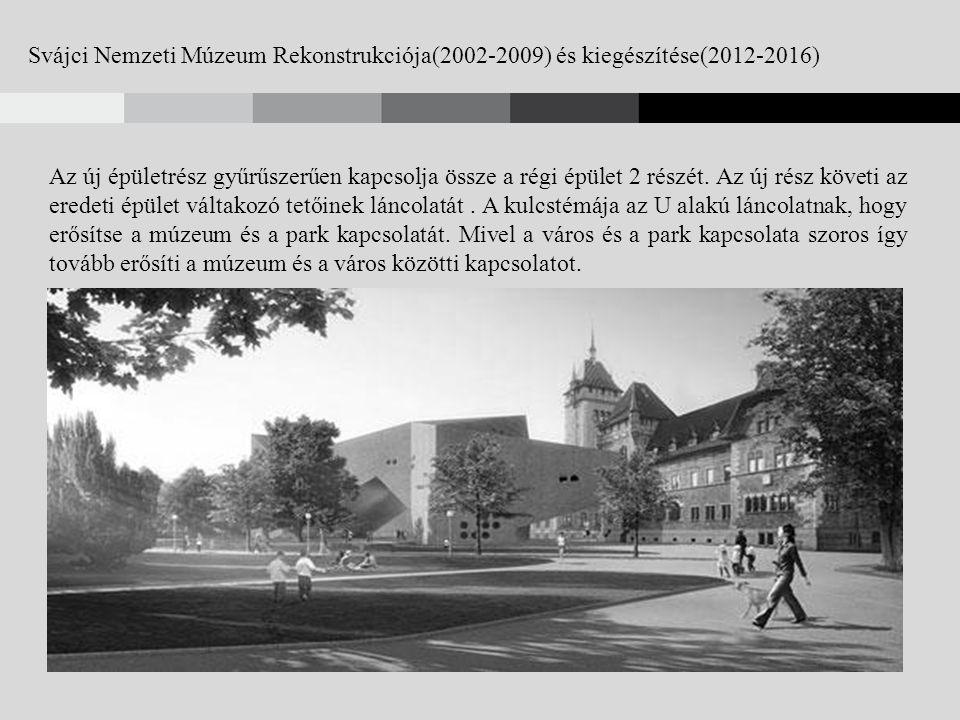 Svájci Nemzeti Múzeum Rekonstrukciója és kiegészítése Az építészek elmondták,hogy bővítmény látszó beton homlokzatát a régi kőépület kortárs megfelelőjének szánták.