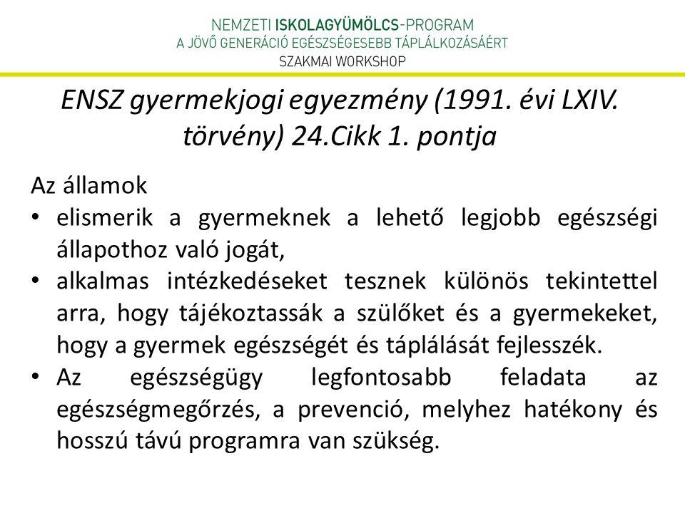 ENSZ gyermekjogi egyezmény (1991. évi LXIV. törvény) 24.Cikk 1.