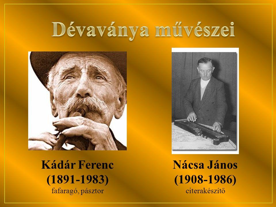 Kádár Ferenc (1891-1983) Nácsa János (1908-1986) fafaragó, pásztorciterakészítő
