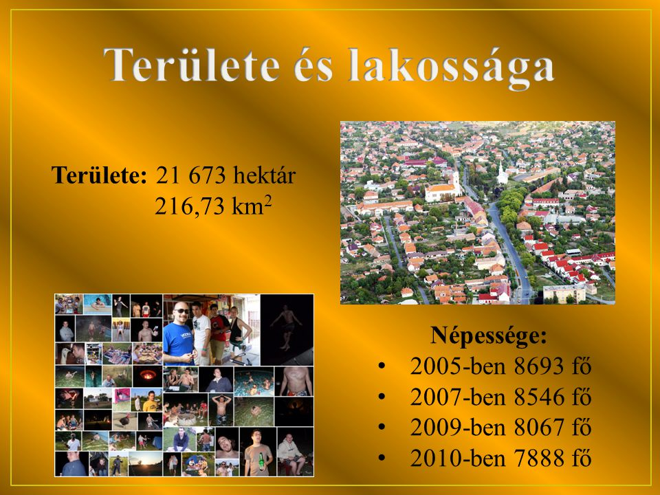 Területe: 21 673 hektár 216,73 km 2 Népessége: • 2005-ben 8693 fő • 2007-ben 8546 fő • 2009-ben 8067 fő • 2010-ben 7888 fő
