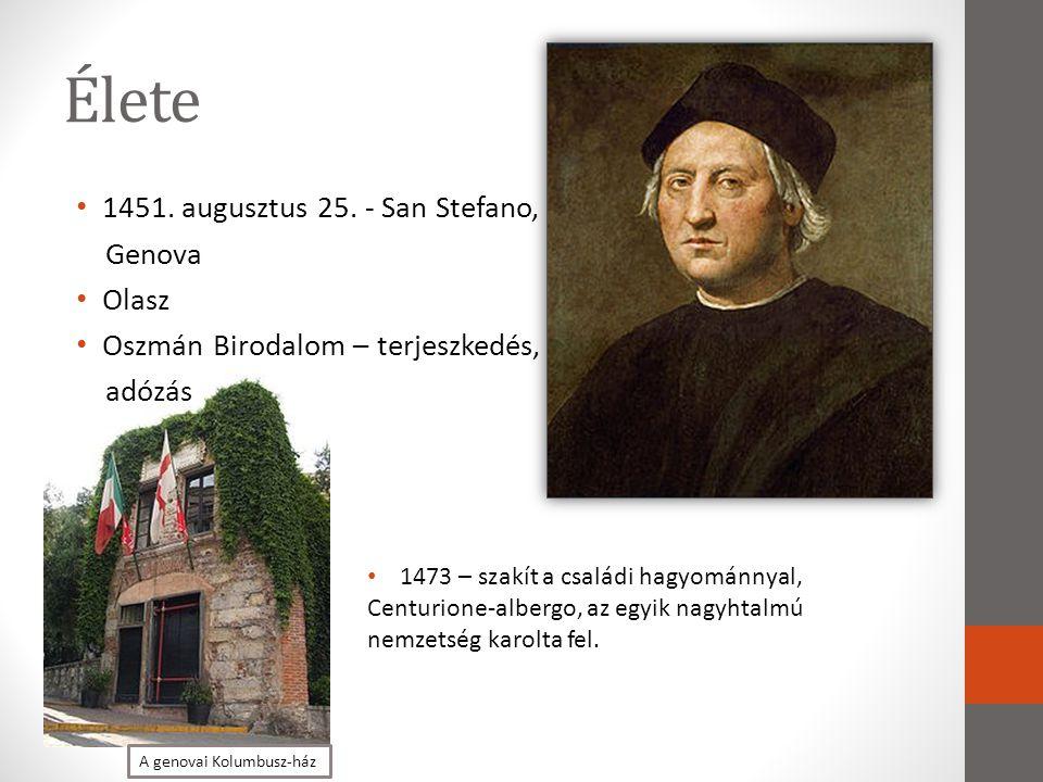 Élete • 1451. augusztus 25. - San Stefano, Genova • Olasz • Oszmán Birodalom – terjeszkedés, adózás A genovai Kolumbusz-ház • 1473 – szakít a családi