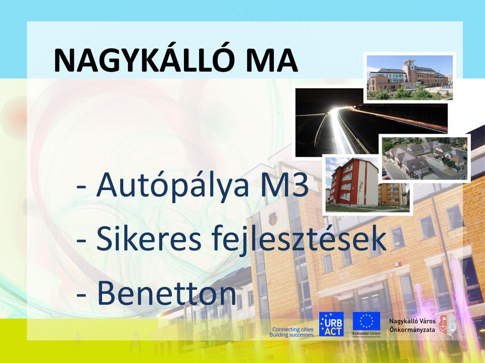 NAGYKÁLLÓ MA - Autópálya M3 - Sikeres fejlesztések - Benetton