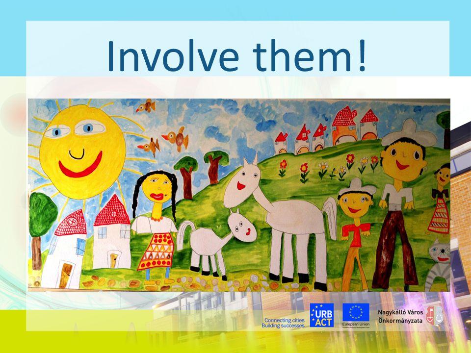 Involve them!
