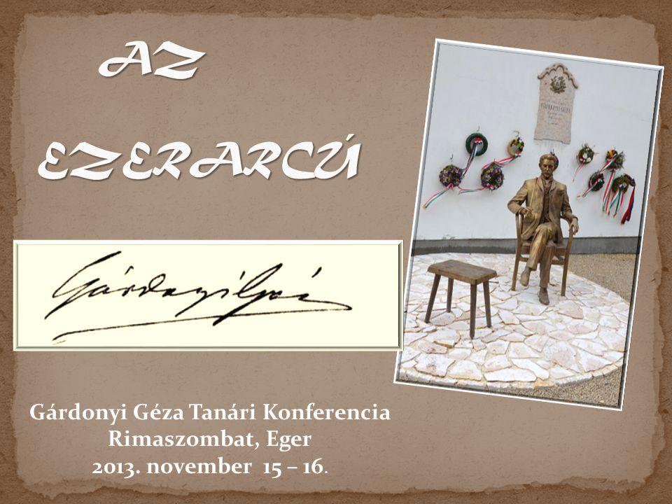 Gárdonyi Géza Tanári Konferencia Rimaszombat, Eger 2013. november 15 – 16.