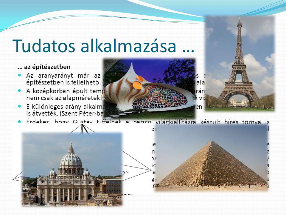 Tudatos alkalmazása … … az építészetben  Az aranyarányt már az ókorban is ismerték, tudatos alkalmazása az ókori építészetben is fellelhető.