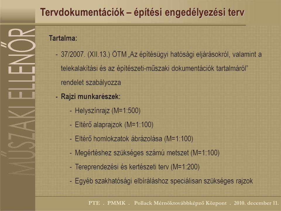 Tervdokumentációk – építési engedélyezési terv -37/2007.