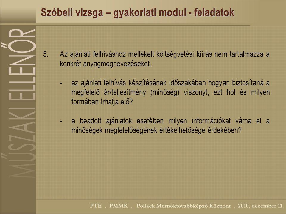 Szóbeli vizsga – gyakorlati modul - feladatok 5.Az ajánlati felhíváshoz mellékelt költségvetési kiírás nem tartalmazza a konkrét anyagmegnevezéseket.