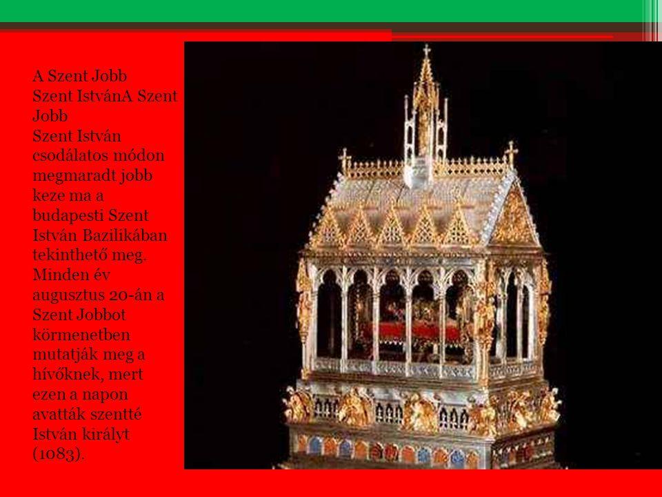 A Szent Jobb Szent IstvánA Szent Jobb Szent István csodálatos módon megmaradt jobb keze ma a budapesti Szent István Bazilikában tekinthető meg. Minden