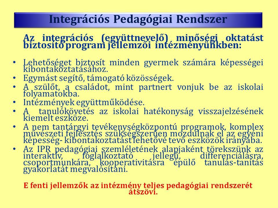 Az integrációs (együttnevelő) minőségi oktatást biztosító program jellemzői intézményünkben: • Lehetőséget biztosít minden gyermek számára képességei