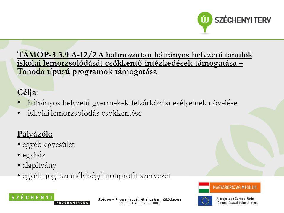 TÁMOP-3.3.9.A-12/2 A halmozottan hátrányos helyzetű tanulók iskolai lemorzsolódását csökkentő intézkedések támogatása – Tanoda típusú programok támoga