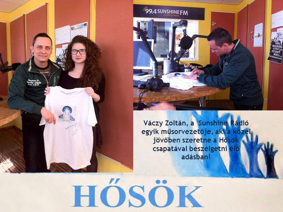 Váczy Zoltán, a Sunshine Rádió egyik műsorvezetője, aki a közel jövőben szeretne a Hősök csapatával beszélgetni élő adásban!