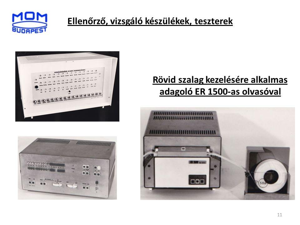 Ellenőrző, vizsgáló készülékek, teszterek Rövid szalag kezelésére alkalmas adagoló ER 1500-as olvasóval 11